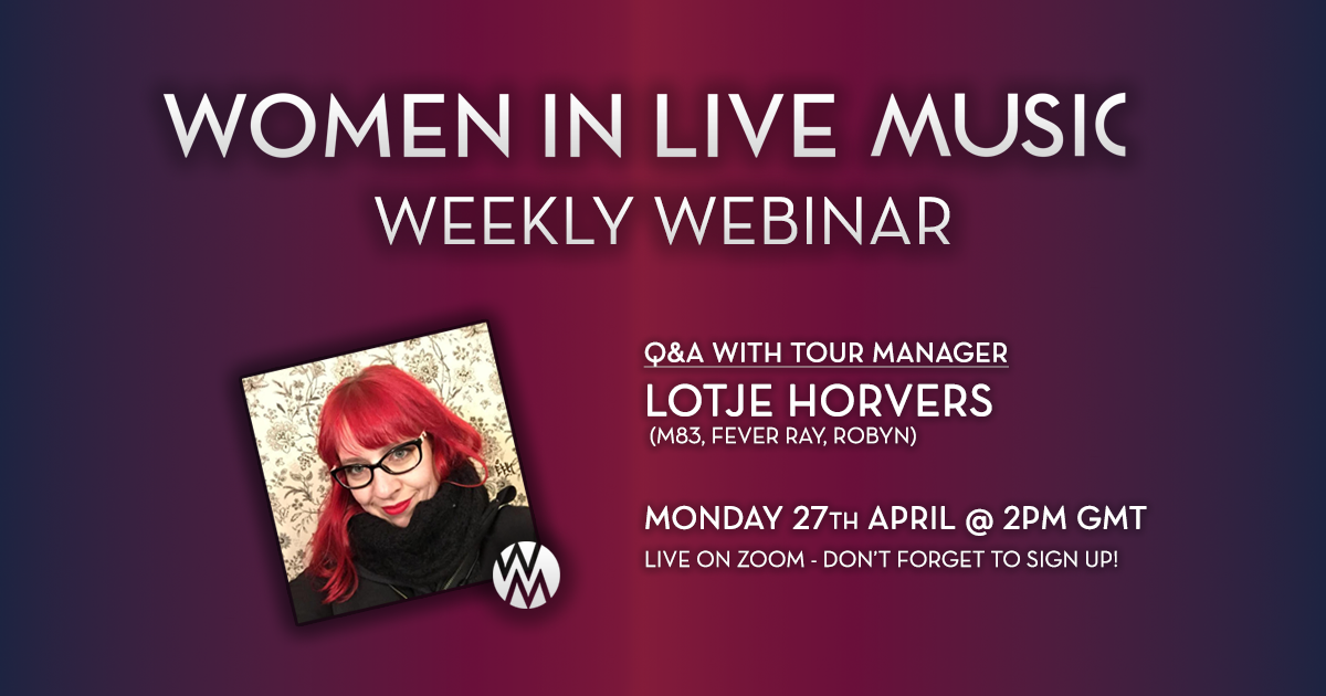 WILM Weekly Webinar 1 – Q&A With Tour Manager Lotje Horvers (M83, Fever Ray, Robyn)