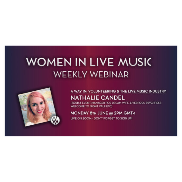 WILM Weekly Webinar 7 – A Way In: Volunteering and the Live Music Industry with Nathalie Candel (Dream Wife, Welcome To Night Vale, Liverpool Psychfest)